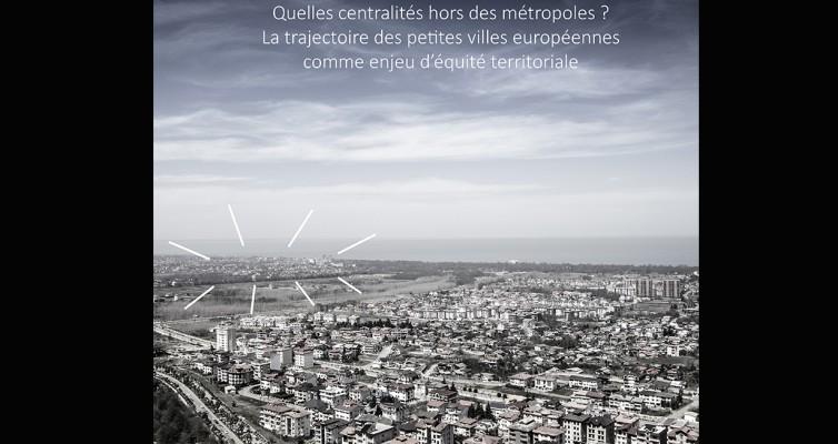 La question de la centralité hors des métropoles au cœur d'un colloque international
