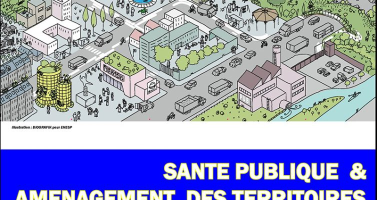 Formation Continue – DE SPAT : Santé publique et aménagement des territoires. Vers un urbanisme favorable à la santé